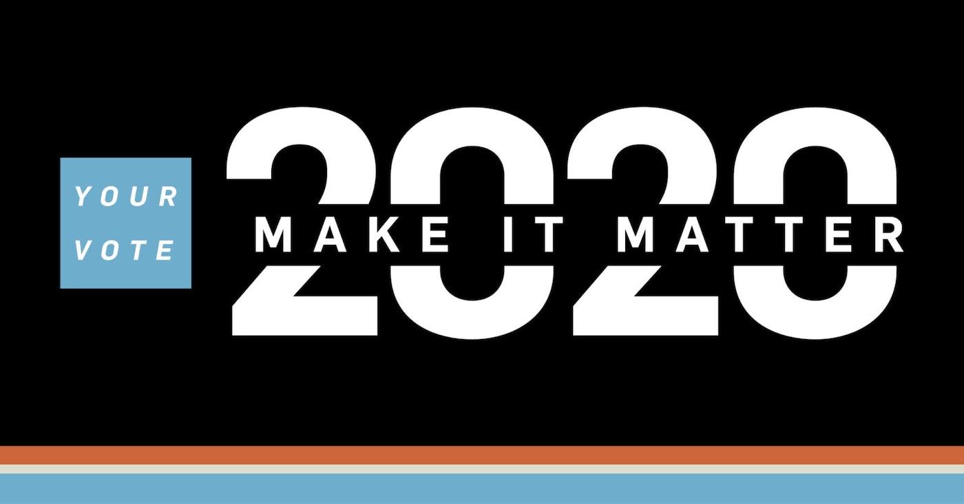 Your Vote 2020: Make It Matter