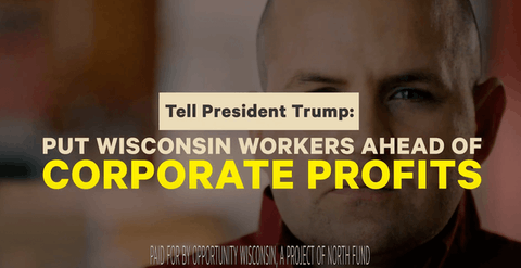 New Ad: Trump Is Making Wisconsin Workers Less Safe